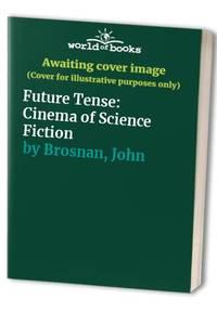 Future Tense: Cinema of Science Fiction