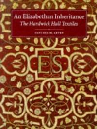 An Elizabethan Inheritance: Hardwick Hall Textiles