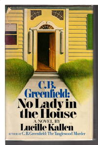 C. B. GREENFIELD: NO LADY IN THE HOUSE.