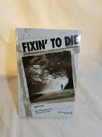 Fixin' to Die: A Compassionate Guide to Committing Suicide or Staying Alive (Death, Value and...