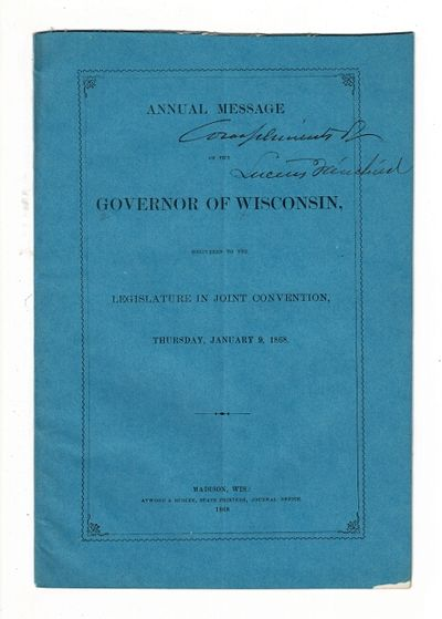 Madison, Wis: Atwood & Rublee, state printers, Journal Office, 1868. 8vo, pp. 16; original printed b...