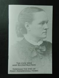 The Civil War and Reconstruction Through the Eyes of Mary Mendenhall Hobbs