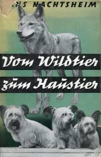 Vom Wildtier zum Haustier. by Nachtsheim, Hans - 1936