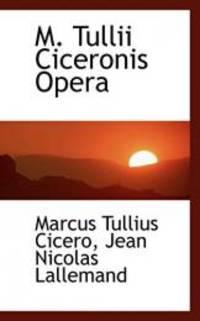 M. Tullii Ciceronis Opera Italian Edition