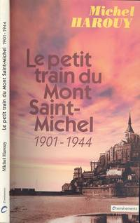 Petit Train du Mont Saint-Michel 1901-1944 (Little Train of Mont Saint-Michel)