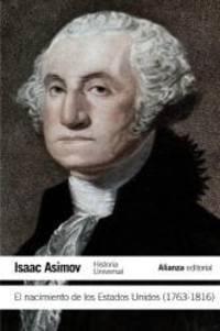 El nacimiento de los Estados Unidos (1763-1816) / The Birth of the United States 1763-1816 (Spanish Edition) by Isaac Asimov - Paperback - 2012-03-08 - from Books Express and Biblio.com