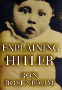 image of Explaining Hitler: The Search for the Origins of His Evil