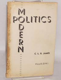 Modern politics; being a series of lectures on the subject given at the Trinidad Public Library, in its adult education programme