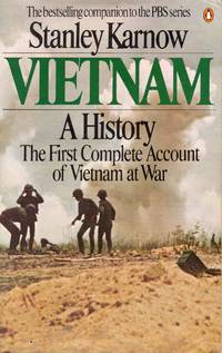 Vietnam A History The First Complete Account Of Vietnam At War