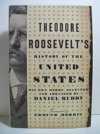 THEODORE ROOSEVELT'S HISTORY OF UNITED STATES Signed 1st/1st NF