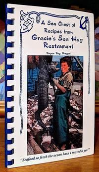 A Sea Chest of Recipes from Gracie's Sea Hag Restaurant, Depoe Bay, Oregon