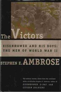 image of The Victors: Eisenhower and His Boys The Men of World War II