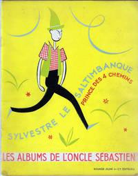 Sylvestre Le Saltimbanque, Prince Des 4 Chemins: Albums De L\'Oncle Sebastien No. 2