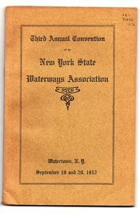 Third Annual Convention of the New York State Waterways Association, Watertown, N.Y. September 19 and 20, 1912