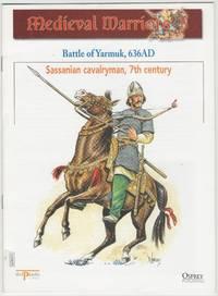 Medieval Warriors: Battle of Yarmuk, 636AD: Sassanian Cavalryman, 7th Century