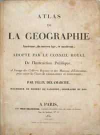 Atlas de la Geographie Ancienne, du Moyen Age, et Moderne ..