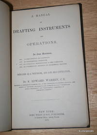 A Manual of Drafting Instruments and Operations in Four Divisions