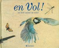 image of En Vol! Un Livre Anime En Relief (Wings: A Pop-Up Book of Things That Fly)