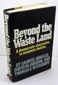 Beyond the Waste Land: A Democratic Alternative to Economic Decline