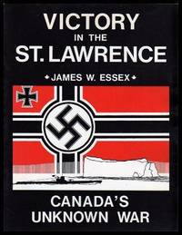image of VICTORY IN THE ST LAWRENCE - Canada's Unknown War