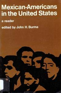 Mexican-Americans in the United States: A Reader