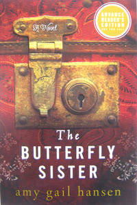 The Butterfly Sister by  Amy Gail Hansen - Paperback - Advance Reader's Edition (ARC) - from West of Eden Books (SKU: 9253)