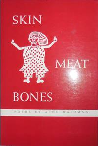 Skin Meat Bones (Inscribed) by  Anne Waldman - Paperback - Signed First Edition - 1985 - from Derringer Books (SKU: 25349)