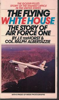 image of Flying White House The Story of Air Force One