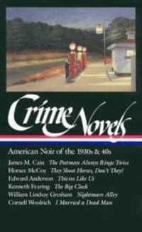 Crime Novels: American Noir of the 1930s and 40s: The Postman Always Rings Twice / They Shoot Horses, Don't They? / Thieves Like Us / The Big Clock / Nightmare Alley / I Married a Dead Man by  Robert  Edward - 1st - 1997 - from Monroe Street Books and Biblio.com