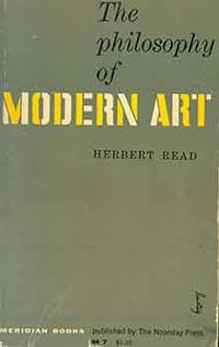 The Philosophy of Modern Art. (Signed by Peter Selz)