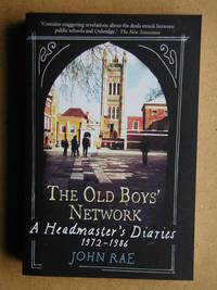 The Old Boys' Network: A Headmaster's Diaries 1972-1986.