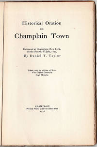 Historical Oration on Champlain Town; delivered at Champlain, New York on the Fourth of July,...