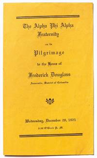 (Program): The Alpha Phi Alpha Fraternity on the Pilgrimage to the House of Frederick Douglass. Anacostia, District of Columbia. Wednesday, December 28, 1921