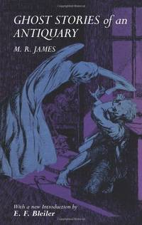 Ghost Stories of an Antiquary by James, M. R