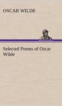 Selected Poems of Oscar Wilde by Oscar Wilde - Hardcover - 2013 - from ThriftBooks and Biblio.com