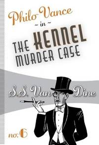 image of The Kennel Murder Case : Philo Vance# 6