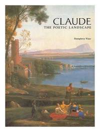 Claude : the poetic landscape / Humphrey Wine