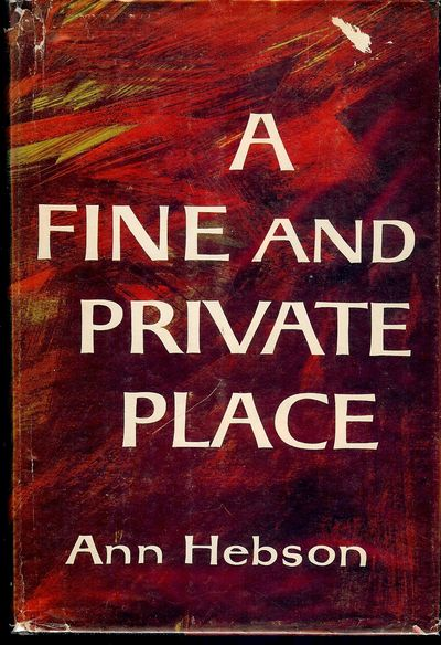 1958. HEBSON, Ann. A FINE AND PRIVATE PLACE. NY: The Macmillan Company, 1958. 8vo., cloth & boards i...