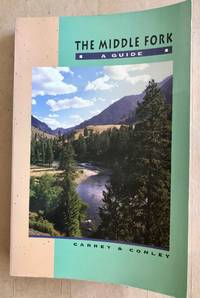 image of The Middle Fork : a guide
