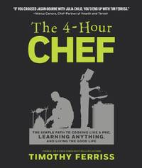 image of The 4-Hour Chef: The Simple Path to Cooking Like a Pro, Learning Anything, and Living the Good Life (Official UK Edition)