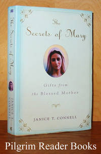 The Secrets of Mary: Gifts from the Blessed Mother.