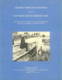 image of Historic Themes and Resources Within the New Jersey Coastal Heritage Trail: Southern New Jersey and the Delaware Bay: Cape May, Cumberland, and Salem Counties