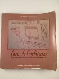 L'Art de L'Architecte: three centuries of architectural drawing in Québec City