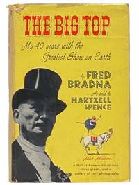 The Big Top: My 40 Years with the Greatest Show on Earth, Including a Circus Hall of Fame