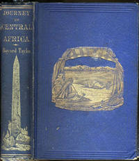 image of Journey to Central Africa; or, Life and Landscapes From Egypt to the Negro Kingdoms of the White Nile