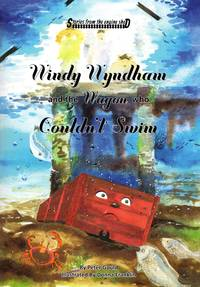 Stories from the Engine Shed: Windy Wyndham and the Wagon Who Couldn't Swin
