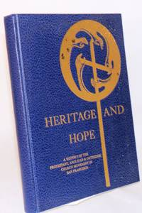 image of Heritage and hope; a history of the Protestant, Anglican_Orthodox Church Movement in San Francisco on the occasion of the 75th Anniversary Year (1978 - 1979) of the San Francisco Council of Churches