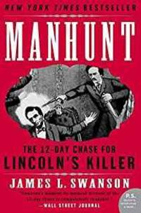 Manhunt: The 12-Day Chase for Lincoln's Killer (P.S.)
