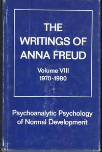 Psychoanalytic Psychology of Normal Development. [The Writings of Anna Freud, Volume VIII][Widening Scope of Psychoanalytic Child Psychology, Normal & Abnormal -- Diagnosis & Assessment of Childhood Disturbances -- Beyond Infantile Neurosis -- A Psychoanalytical View of Developmental Psychopathology -- Beyond the Infantile Neurosis -- Psychopathology Seen Against the Background of Normal Development -- The Principal Task of Child Analysis -- Mental Health a nd Illness in Terns of Internal Harmony and Disharmony -- Child Analysis as the Study of Mental Growth, Normal and Abnormal -- Insight: its Presence and Absence as a Factor in Normal Development -- Comments on Aggression -- Changes in Psychoanalytic Practice and Experience -- Remarks on]
