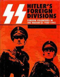 Hitler's Foreign Divisions Foreign Volunteers in The Waffen-SS 1940-1945